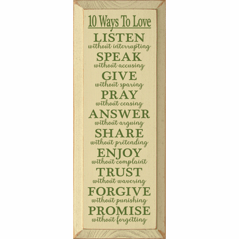 Family & Friend Sign...10 Ways To Love - Listen Without Interrupting, Speak Without