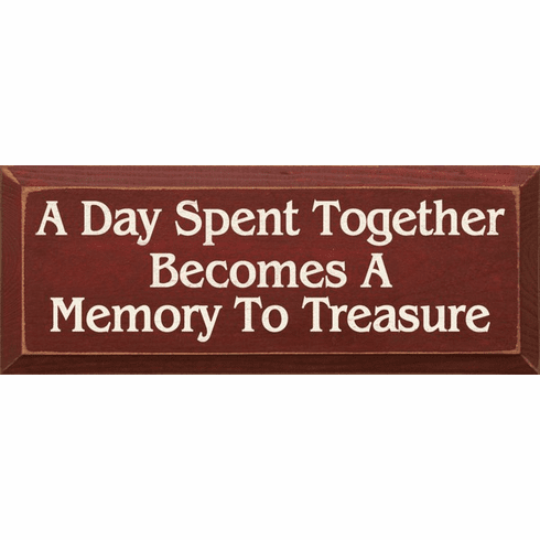 Family & Friend Sign...A Day Spent Together Becomes A Memory To Treasure (Large)