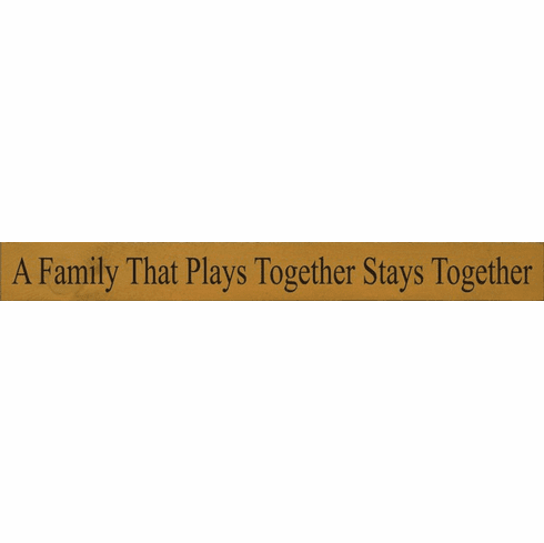 Family & Friend Sign...A Family That Plays Together Stays Together