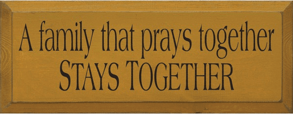 Family & Friend Sign...A Family That Prays Together Stays Together