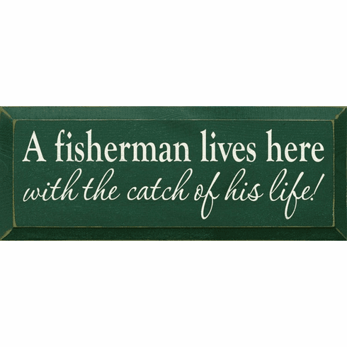 Family & Friend Sign...A Fisherman Lives Here - With The Catch Of His Life
