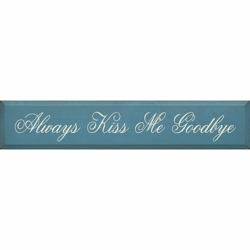 Family & Friend Sign...Always Kiss Me Goodbye (Script)