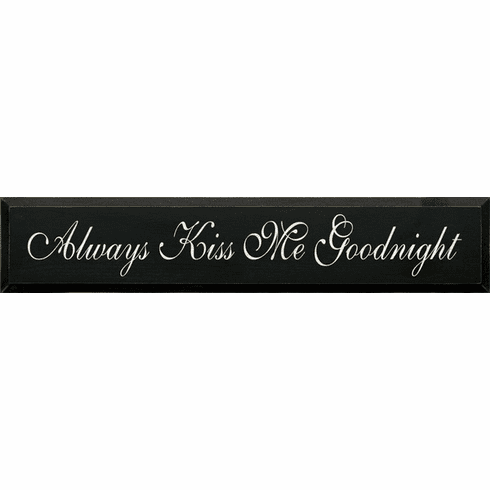 Family & Friend Sign...Always Kiss Me Goodnight (Script)