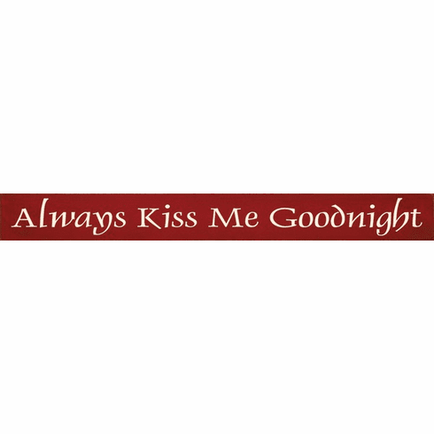 Family & Friend Sign...Always Kiss Me Goodnight (Skinny)