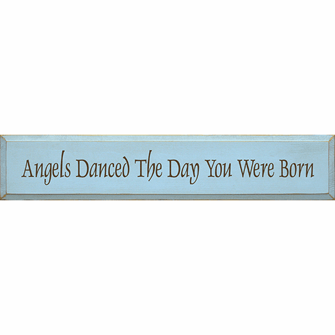 Family & Friend Sign...Angels Danced The Day You Were Born - (Large)