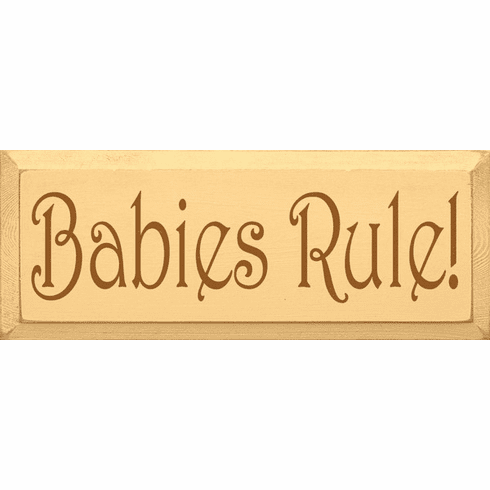 Family & Friend Sign...Babies Rule