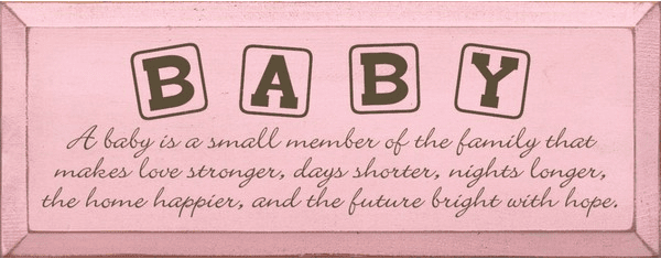 Family & Friend Sign...Baby - A Baby Is A Small Member Of The Family