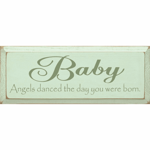 Family & Friend Sign...Baby ~ Angels Danced The Day You Were Born