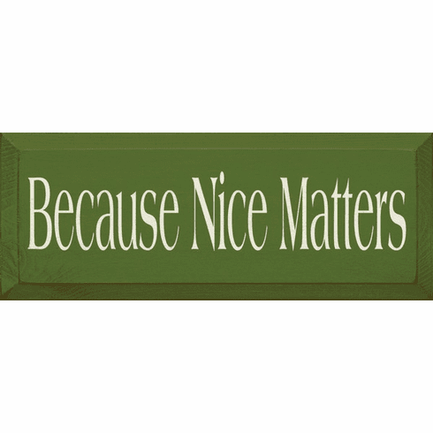 Family & Friend Sign...Because Nice Matters (Small)