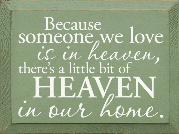 Family & Friend Sign...Because Someone We Love Is In Heaven...(Large)