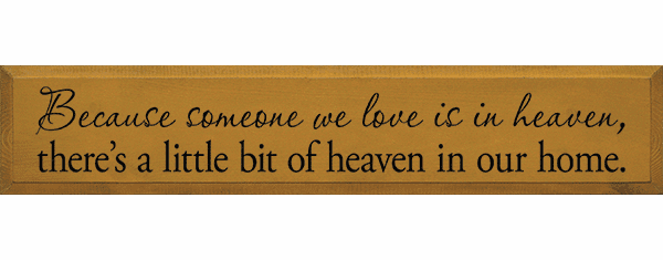 Family & Friend Sign...Because Someone We Love Is In Heaven...(Small)