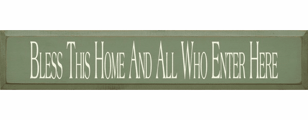 Family & Friend Sign...Bless This Home And All Who Enter Here