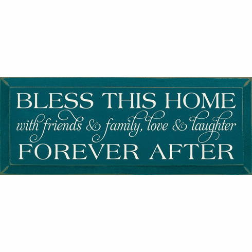 Family & Friend Sign...Bless This Home With Friends And Family Love And Laughter