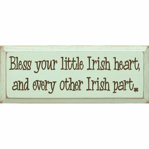 Family & Friend Sign...Bless Your Little Irish Heart, And Every Other Irish Part