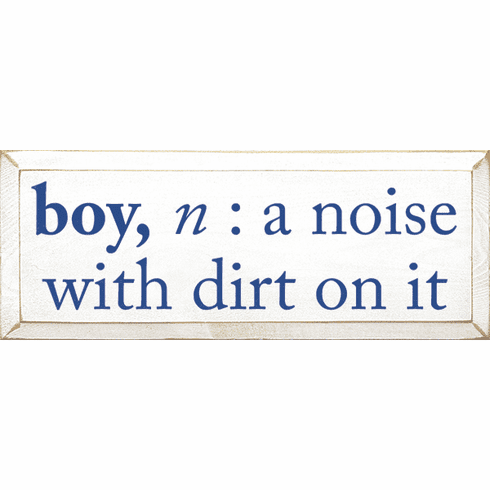 Family & Friend Sign...Boy, N: A Noise With Dirt On It