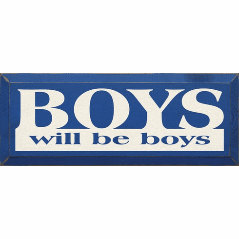 Family & Friend Sign...Boys Will Be Boys (Large)