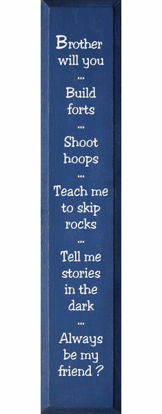 Family & Friend Sign...Brother Will You ~ Build Forts ~ Shoot Hoops ~ Teach Me To Skip Rocks
