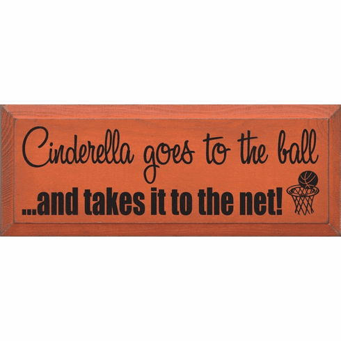 Family & Friend Sign...Cinderella Goes To The Ball & Takes It To The Net