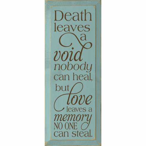Family & Friend Sign...Death Leaves A Void Nobody Can Heal, But Love Leaves A Memory