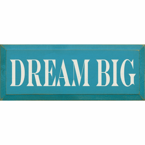 Family & Friend Sign...Dream Big