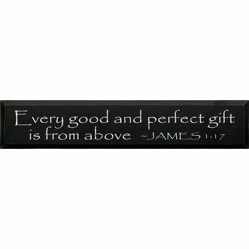 Family & Friend Sign...Every Good And Perfect Gift Is From Above - James 1:17