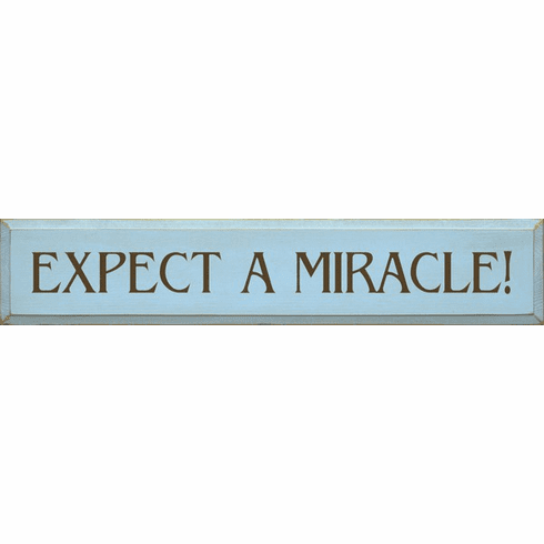 Family & Friend Sign...Expect A Miracle