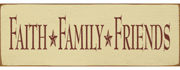 Family & Friend Sign...Faith * Family * Friends (Small)