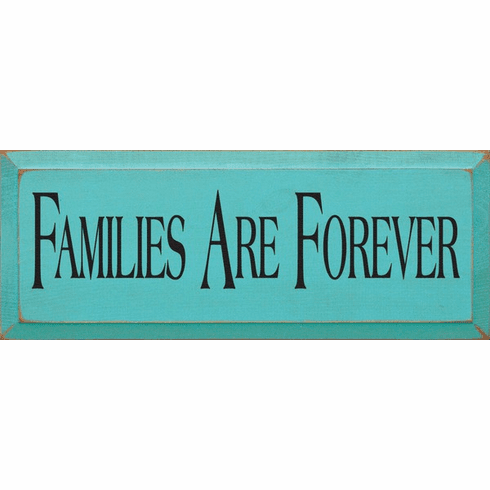 Family & Friend Sign...Families Are Forever