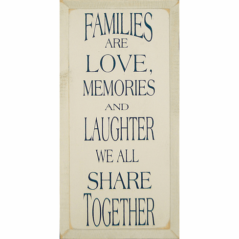 Family & Friend Sign...Families Are Love, Memories, And Laughter We All Share Together