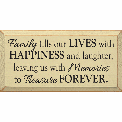 Family & Friend Sign...Family Fills Our Lives With Happiness And Laughter