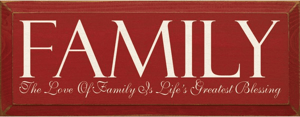 Family & Friend Sign...Family - The Love Of Family Is Life's Greatest Blessing
