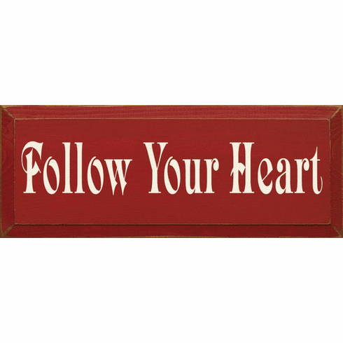 Family & Friend Sign...Follow Your Heart