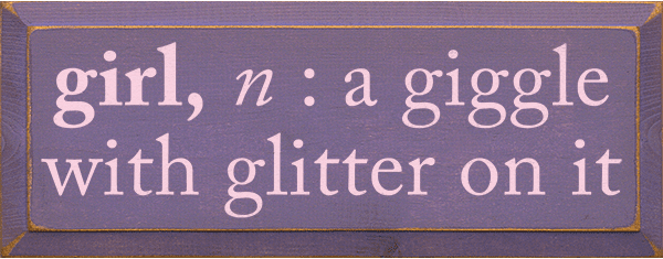 Family & Friend Sign...Girl: N. A Giggle With Glitter On It
