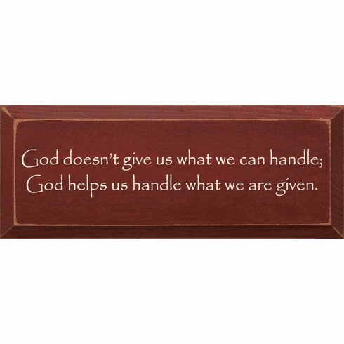Family & Friend Sign...God Doesn't Give Us What We Can Handle