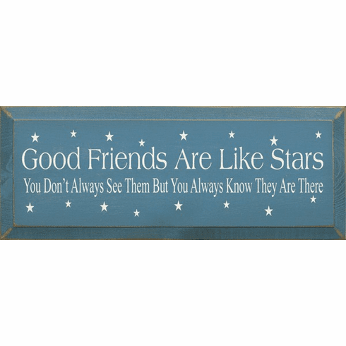 Family & Friend Sign...Good Friends Are Like Stars. You Don't Always See Them