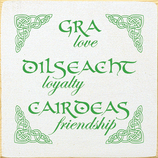 Family & Friend Sign...Gra Dilseacht Cairdeas - Love Loyalty Friendship