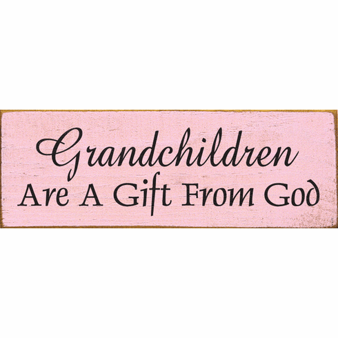 Family & Friend Sign...Grandchildren Are A Gift From God