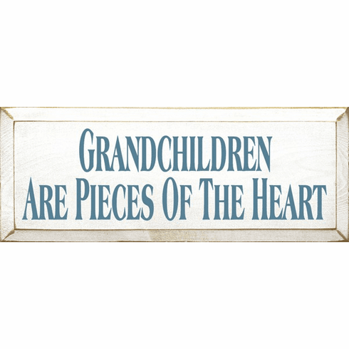 Family & Friend Sign...Grandchildren Are Pieces Of The Heart