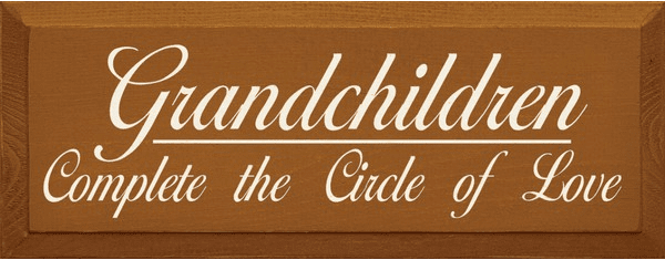 Family & Friend Sign...Grandchildren Complete The Circle Of Love