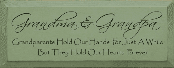 Family & Friend Sign...Grandma & Grandpa ~ Grandparents Hold Our Hands For Just A While