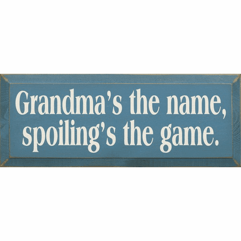 Family & Friend Sign...Grandma's The Name Spoilings The Game