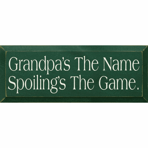 Family & Friend Sign...Grandpa's The Name, Spoilings The Game