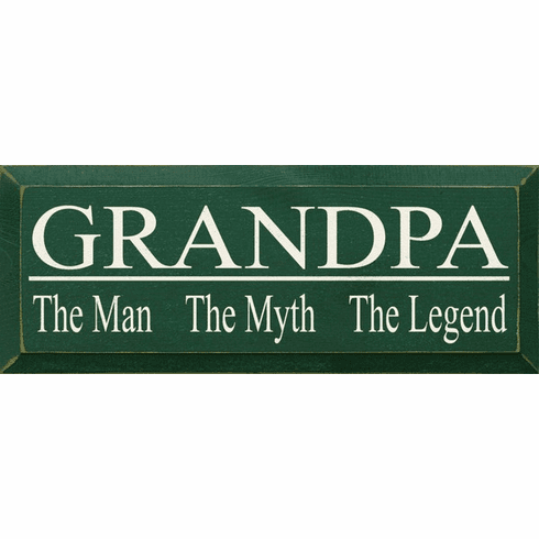 Family & Friend Sign...Grandpa - The Man The Myth The Legend