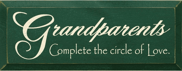 Family & Friend Sign...Grandparents ~ Complete The Circle Of Love