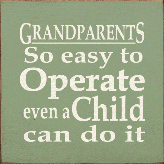 Family & Friend Sign...Grandparents - So Easy To Operate Even A Child Can Do It