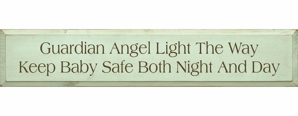 Family & Friend Sign...Guardian Angel Light The Way Keep Baby Safe Both Night And Day
