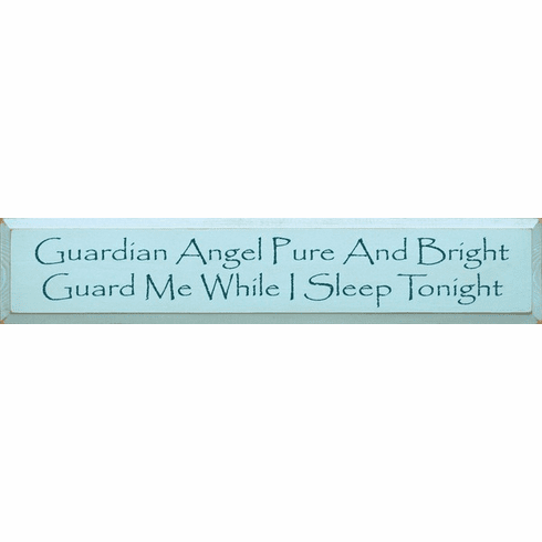 Family & Friend Sign...Guardian Angel Pure And Bright Guard Me While I Sleep Tonight