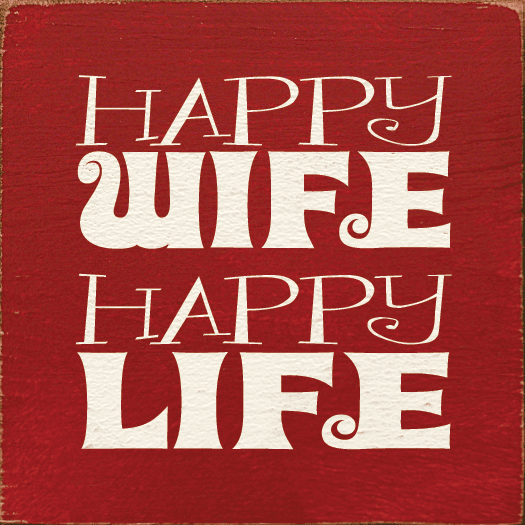 Family & Friend Sign...Happy Wife - Happy Life