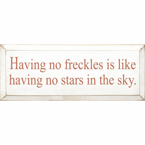 Family & Friend Sign...Having No Freckles Is Like Having No Stars In The Sky