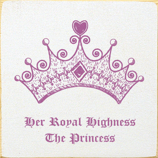 Family & Friend Sign...Her Royal Highness The Princess (With Crown Graphic)